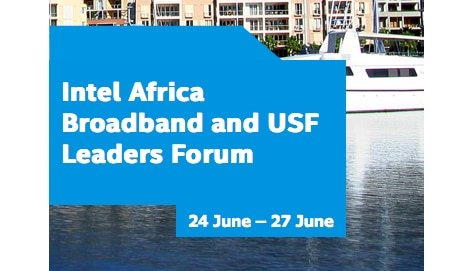 Intel Africa Broadband and USF Leaders Forum